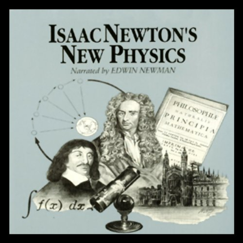 Isaac Newton's New Physics  Audiolibri