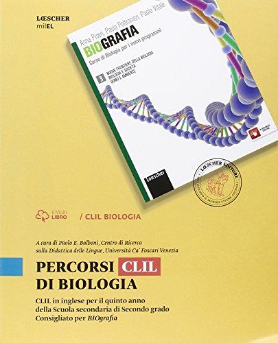Percorsi CLIL di biologia. Per le Scuole superiori