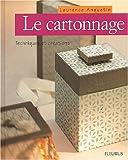 Le Cartonnage : Technique et Créations...