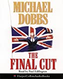 Cover of: The Final Cut (House of Cards Trilogy, Book 3) | Michael Dobbs