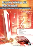 Integrating Technology with Music Instruction: Using standard technology teaching tools to aid student learning and teach essential music skills (English Edition)