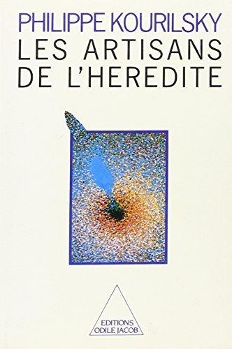 Les Artisans de l'h??r??dit?? by Philippe Kourilsky (1987-04-01)