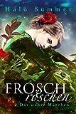 : Froschröschen - Das wahre Märchen