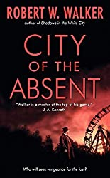 City of the Absent (Inspector Alastair Ransom Mysteries) by Robert W. Walker (2007-11-27)