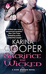 Sacrifice the Wicked: A Dark Mission Novel by Karina Cooper (2012-09-25)