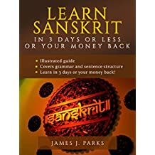 Learn Sanskrit in 3 Days or Less or Your Money Back (English Edition)