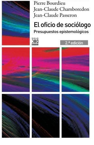 El oficio de soci?3logo: Presupuestos epistemol?3gicos (Spanish Edition) by Pierre Bourdieu (2013-01-21)