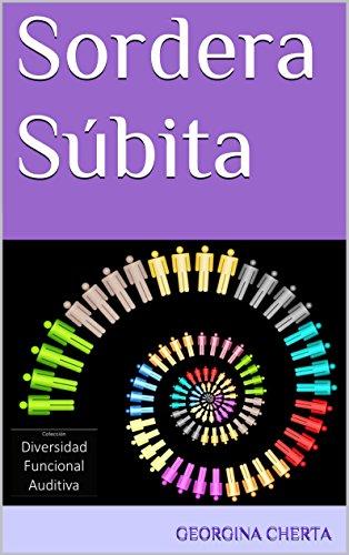 Descargar Libro Sordera Súbita (Diversidad Funcional Auditiva nº 5) de Georgina Cherta