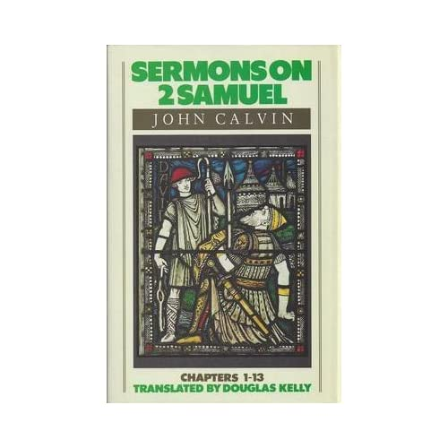 [(Sermons on 2 Samuel)] [By (author) Jean Calvin] published on (December, 1992)
