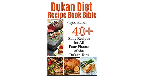 Dukan diet recipe book bible 40 easy recipes for all four phases of dukan diet recipe book bible 40 easy recipes for all four phases of the dukan diet dukan diet recipe book bible series 1 ebook mila parker amazon forumfinder Choice Image
