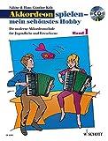 Akkordeon spielen - mein schönstes Hobby: Die moderne Akkordeonschule für Jugendliche und Erwachsene. Band 1. Akkordeon  (Standardbass). Ausgabe mit CD.