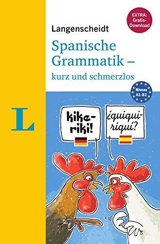 Langenscheidt Spanische Grammatik - kurz und schmerzlos - Buch mit Übungen zum Download