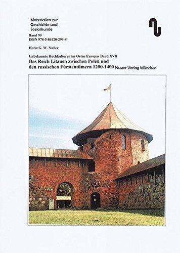 Unbekannte Hochkulturen im Osten Europas / Das Reich Litauen zwischen Polen und den russischen Fürstentümern von ca. 1200-1400 (Materialien zur Geschichte und Sozialkunde)