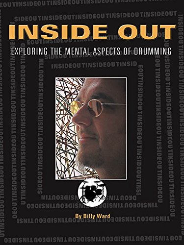 Ward, B. Inside Out Exploring The Mental Aspects Of Drumming: Buch, Lehrmaterial für Schlagzeug