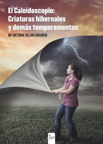 El Caleidoscopio: Criaturas Hibernales y demás Temperamentos por Mª Victoria Villar Sanjurjo