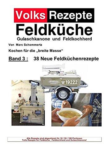 Volksrezepte Band 3-38 Neue Feldküchenrezepte: Jetzt auch mit Allergiefreien Rezepten !