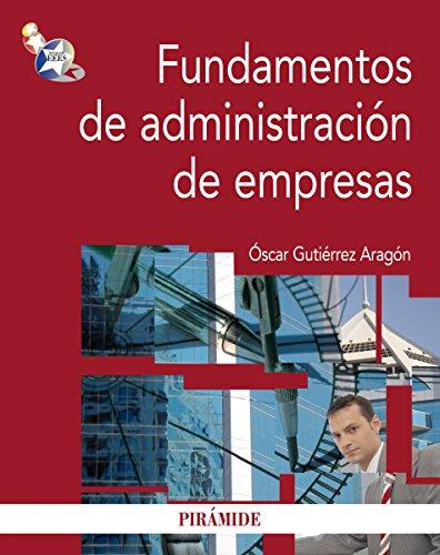 Fundamentos de administración de empresas (Economía Y Empresa) por Óscar Gutiérrez Aragón