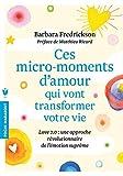 Telecharger Livres Ces micro moments d amour qui vont transformer votre vie Une approche revolutionnaire de lemotion supreme (PDF,EPUB,MOBI) gratuits en Francaise