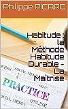 Habitude : la Méthode Habitude Durable - La Maîtrise