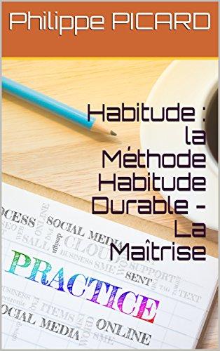 Habitude : la Mthode Habitude Durable - La Matrise