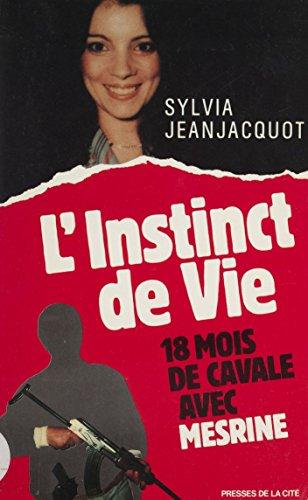 L'Instinct de vie : 18 mois de cavale avec Mesrine (Presses Cite) par Sylvia Jeanjacquot