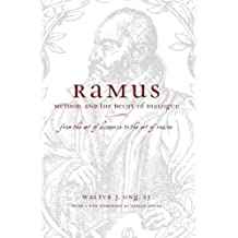Ramus, Method, and the Decay of Dialogue: From the Art of Discourse to the Art of Reason by S.J., Walter J. Ong (2005-01-27)