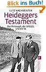 Heideggers Testament: Der Philosoph,...