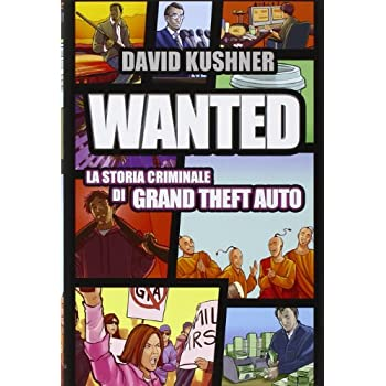 Wanted: La Storia Criminale Di Grand Theft Auto