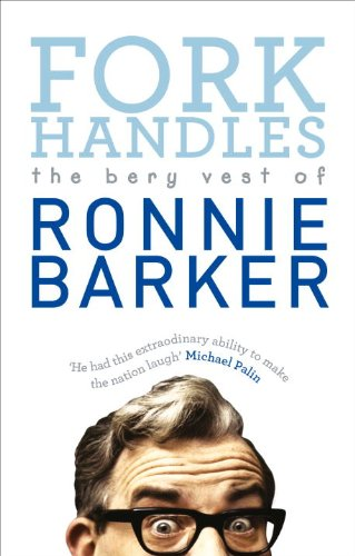 Fork Handles: The Bery Vest of Ronnie Barker: 1 por Ronnie Barker