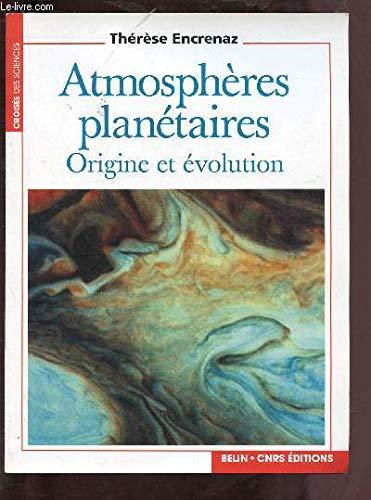 Atmosphères planétaires : Origine et évolution