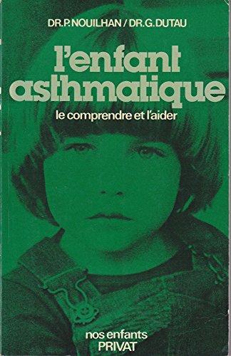 L'Enfant asthmatique : Le comprendre et l'aider