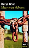 Meurtre au kibboutz: Une enquête du commissaire Michaël Ohayon