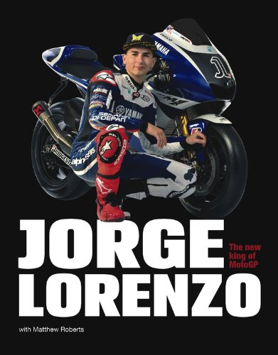 Jorge Lorenzo: Portrait of a Champion: The New King of MotoGP por Matt Roberts