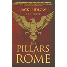 The Pillars of Rome (Republic) by Jack Ludlow (2010) Paperback