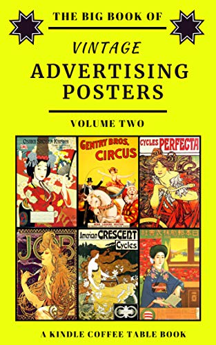 The Big Book Of Vintage Advertising Posters Volume Two A Kindle Coffee Table Book