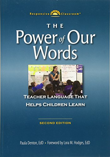 The Power of Our Words: Teacher Language That Helps Children Learn (Responsive Classroom) por Paula Denton