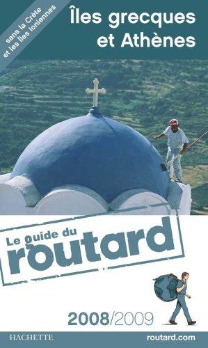 Guides Du Routard Etranger: Guide Du Routard Athenes Iles Grecques par Luc Lang