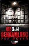 Die Behandlung des Bösen von Astrid Korten