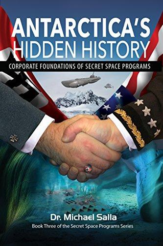 Antarctica's Hidden History: Corporate Foundations of Secret Space Programs (English Edition)