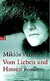 Vom Lieben und Hassen: Roman (btb-HC) - Miklós Vámos