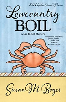 Lowcountry Boil (A Liz Talbot Mystery Book 1) by [Boyer, Susan M.]