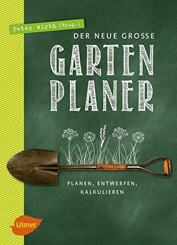 Preisvergleich Produktbild Der neue große Gartenplaner: Planen, entwerfen, kalkulieren