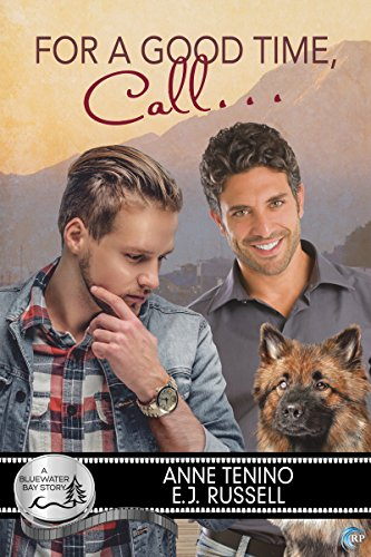 For a Good Time, Call... (Bluewater Bay Book 17) by [Tenino, Anne, Russell, E.J.]