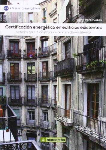 Certificación Energética En Edificios Existentes. Criterios Para La Identificación De La Envolvente Termica por Sergi Pérez Cobos