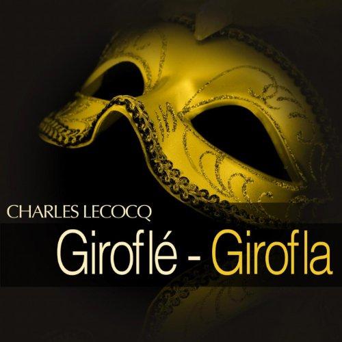 Lecocq: Giroflé - Girofla