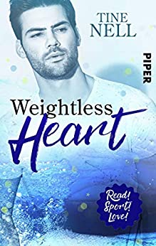 Weightless Heart: Roman (Read! Sport! Love!) von [Nell, Tine]