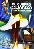 CUERPO EN LA DANZA, EL. Postura, movimiento y patología (Color) (Deportes)