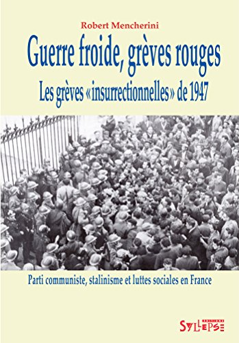 Guerre froide, grves rouges : Les grves