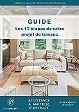 GUIDE TRAVAUX - Les 12 Étapes de Votre Projet de Travaux...