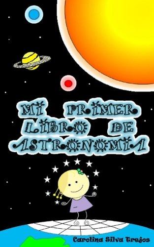 mi primer libro de astronomia por Carolina Silva Trejos